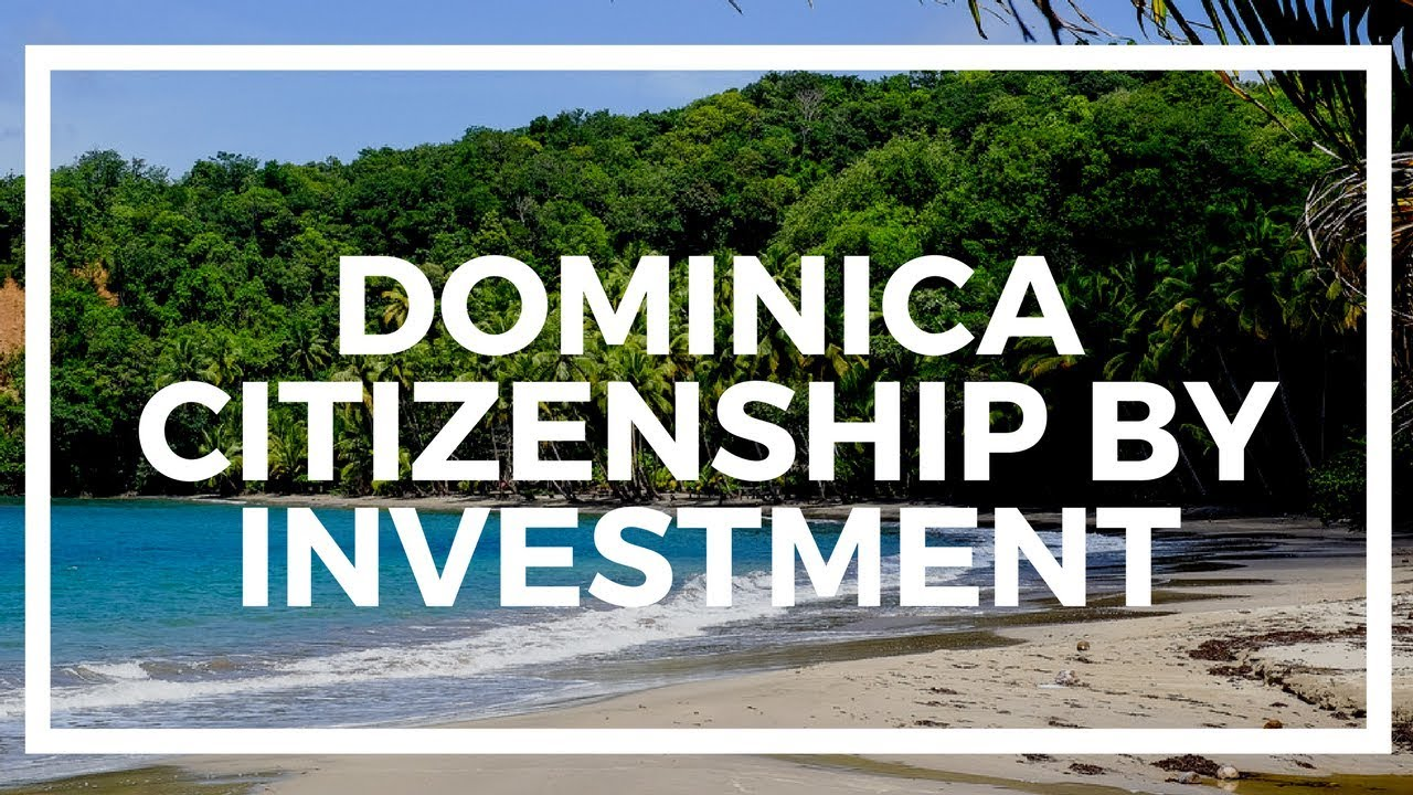 3 Reasons to get Dominica citizenship